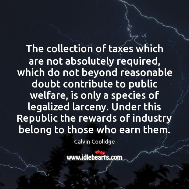 Image, The collection of taxes which are not absolutely required, which do not