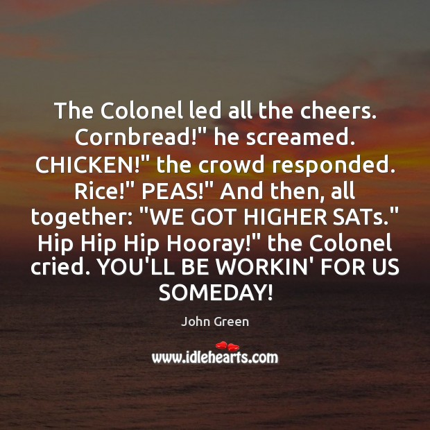 """The Colonel led all the cheers. Cornbread!"""" he screamed. CHICKEN!"""" the crowd Image"""