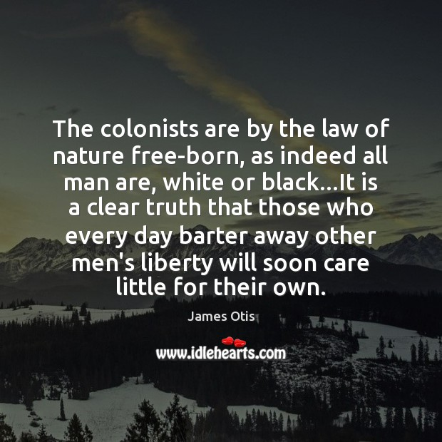 Image, The colonists are by the law of nature free-born, as indeed all