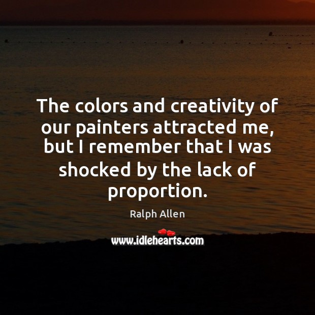 The colors and creativity of our painters attracted me, but I remember Image