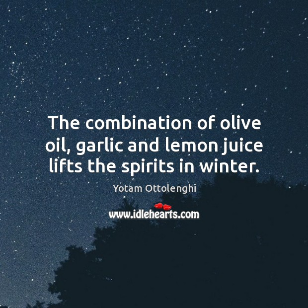 The combination of olive oil, garlic and lemon juice lifts the spirits in winter. Image