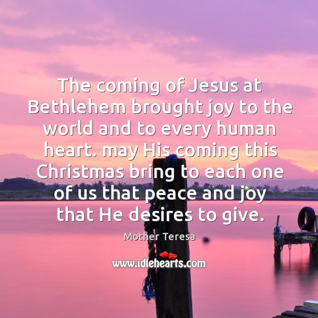 Image, The coming of Jesus at Bethlehem brought joy to the world and