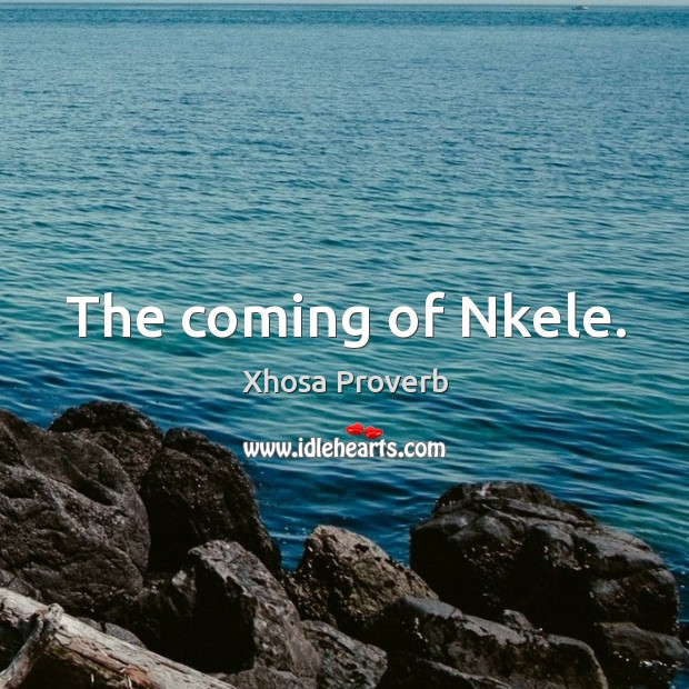 Image, The coming of nkele.