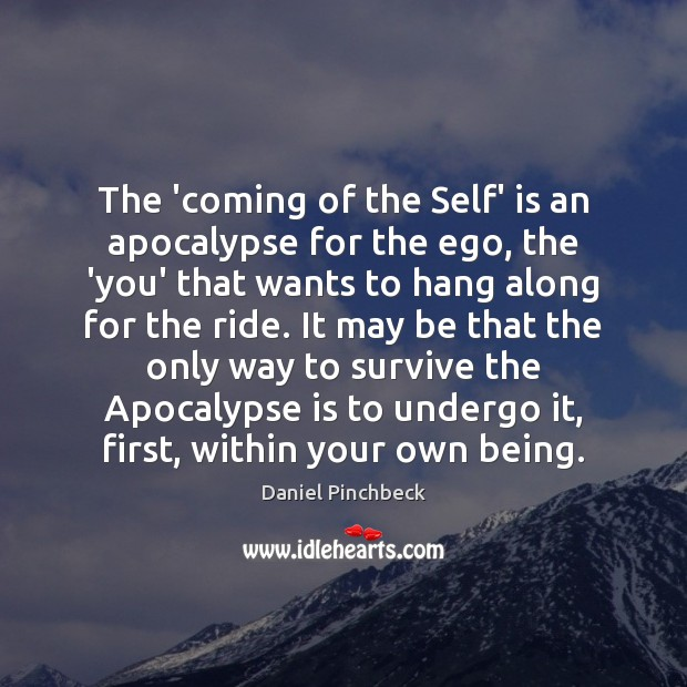 Image, The 'coming of the Self' is an apocalypse for the ego, the
