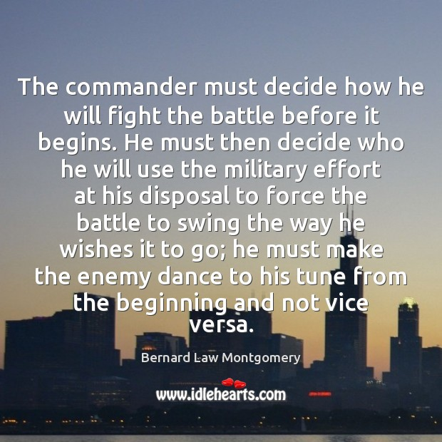 Image, The commander must decide how he will fight the battle before it