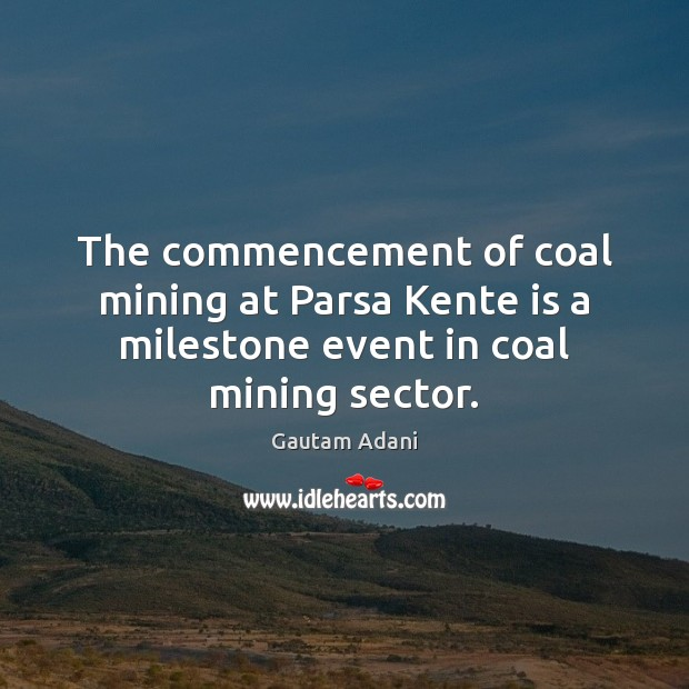 The commencement of coal mining at Parsa Kente is a milestone event in coal mining sector. Image