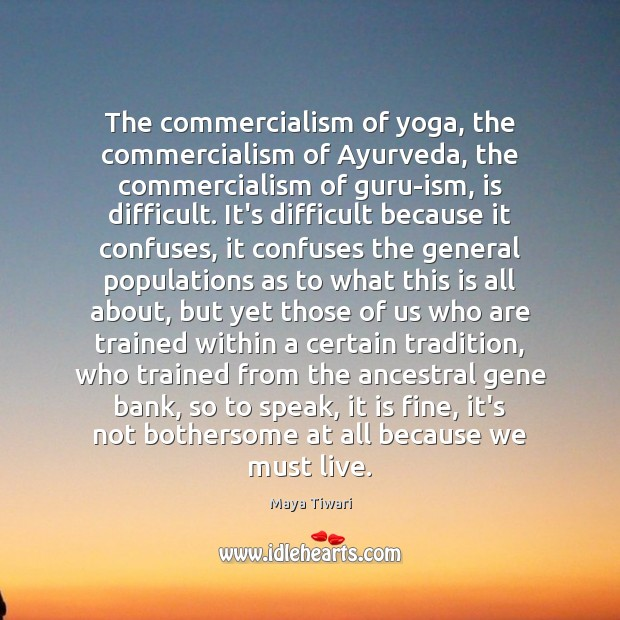 Image, The commercialism of yoga, the commercialism of Ayurveda, the commercialism of guru-ism,