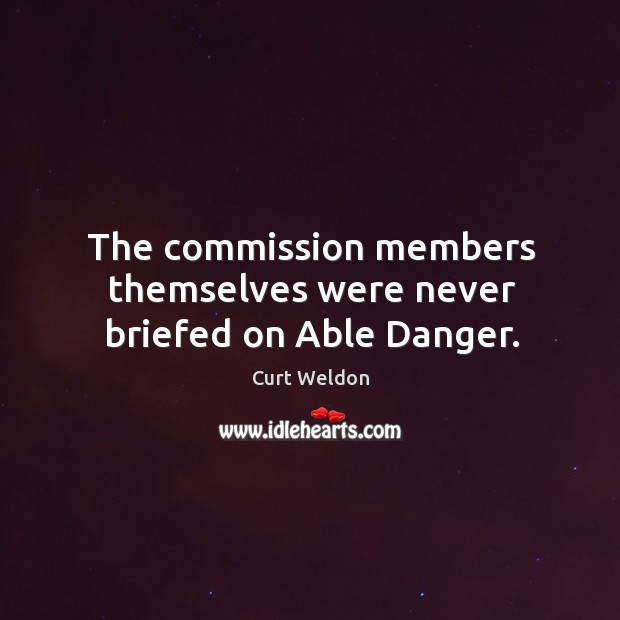 The commission members themselves were never briefed on able danger. Image