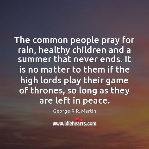 The common people pray for rain, healthy children and a summer that Image