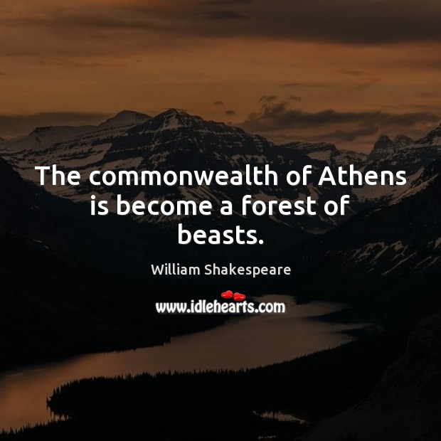 Image, The commonwealth of Athens is become a forest of beasts.
