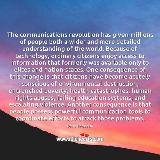 Image, The communications revolution has given millions of people both a wider and