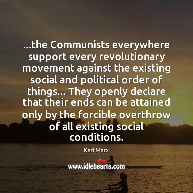 Image, …the Communists everywhere support every revolutionary movement against the existing social and