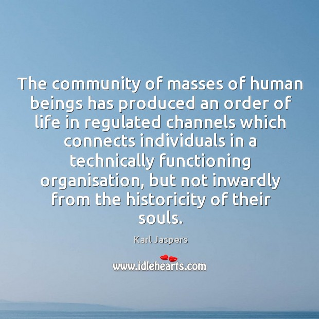 The community of masses of human beings has produced an order Image