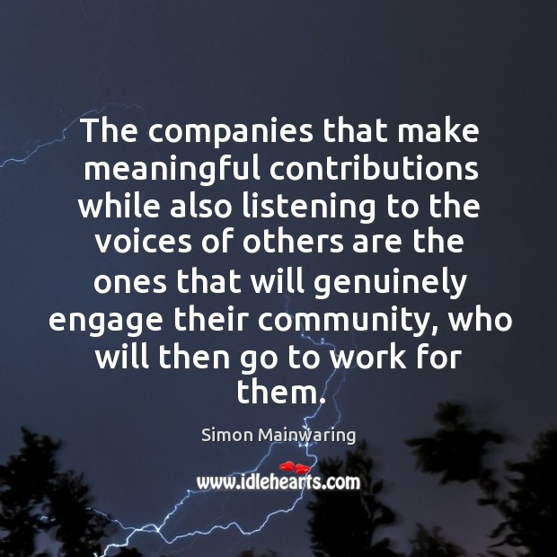 The companies that make meaningful contributions while also listening to the voices Image