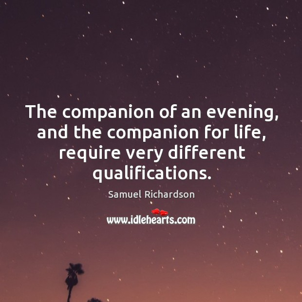 Image, The companion of an evening, and the companion for life, require very different qualifications.