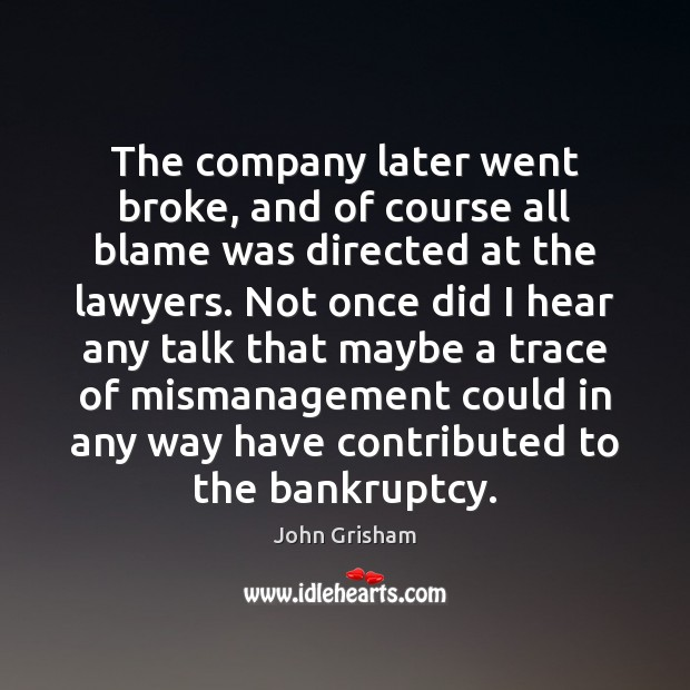 The company later went broke, and of course all blame was directed Image