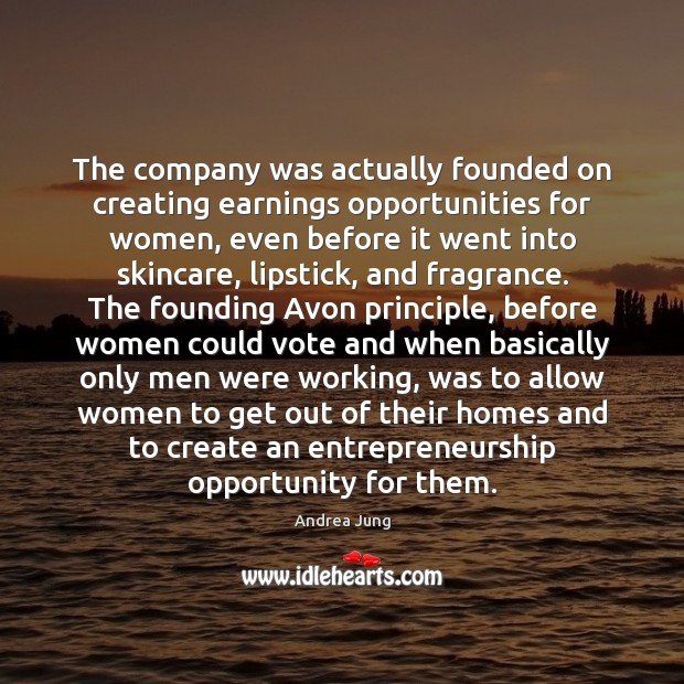 Image, The company was actually founded on creating earnings opportunities for women, even