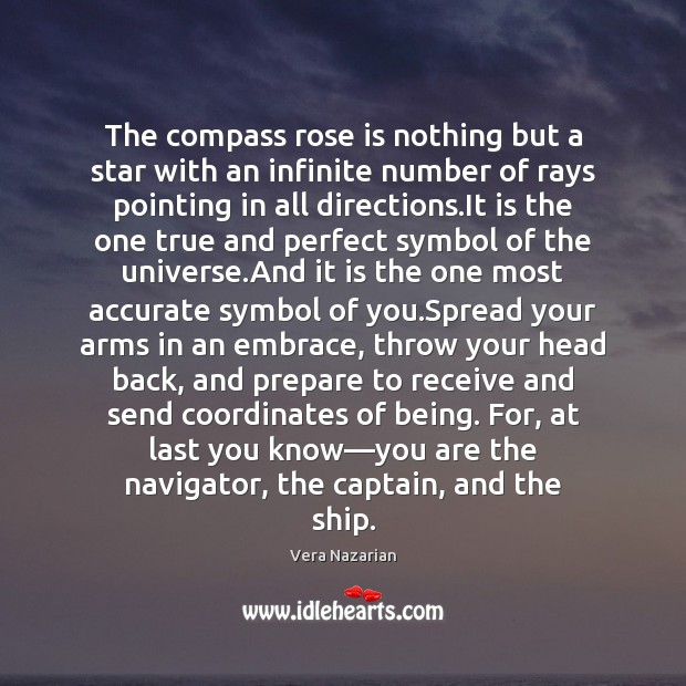 The compass rose is nothing but a star with an infinite number Vera Nazarian Picture Quote