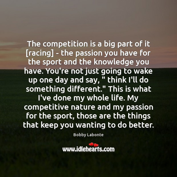The competition is a big part of it [racing] – the passion Image