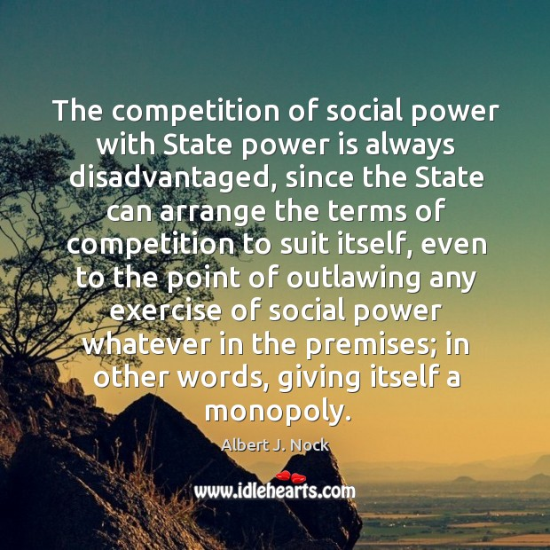 Image, The competition of social power with State power is always disadvantaged, since