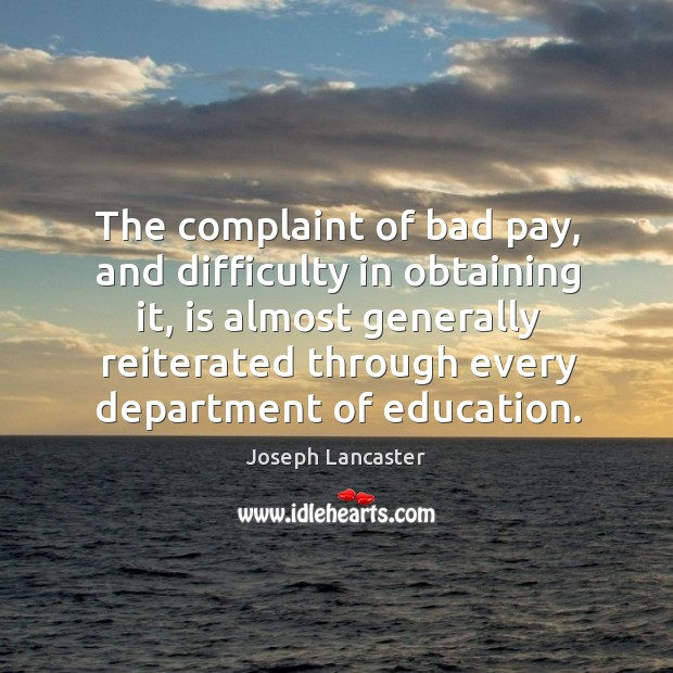 The complaint of bad pay, and difficulty in obtaining it, is almost generally reiterated Image