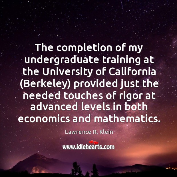 The completion of my undergraduate training at the university of california (berkeley) Image