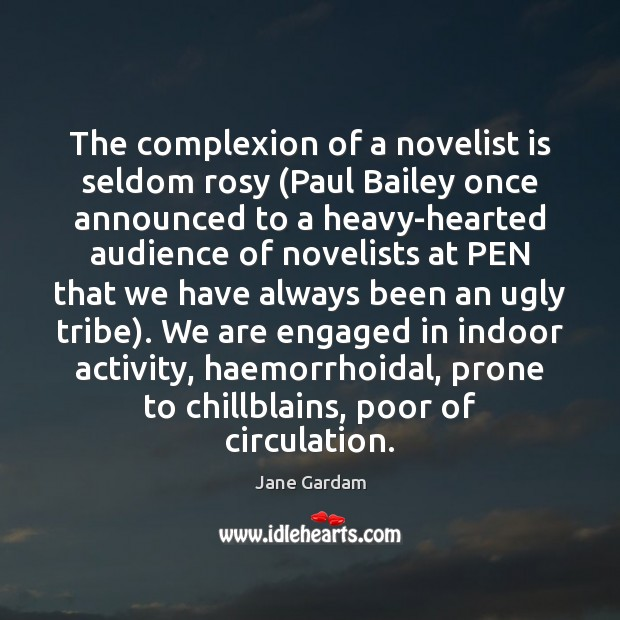 Image, The complexion of a novelist is seldom rosy (Paul Bailey once announced