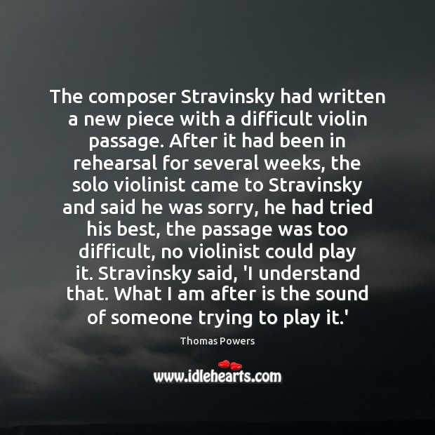 The composer Stravinsky had written a new piece with a difficult violin Image