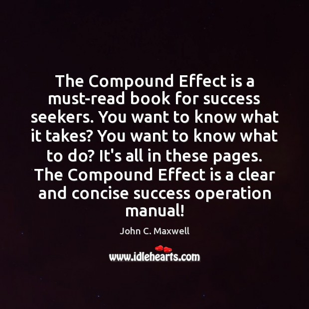 Image, The Compound Effect is a must-read book for success seekers. You want