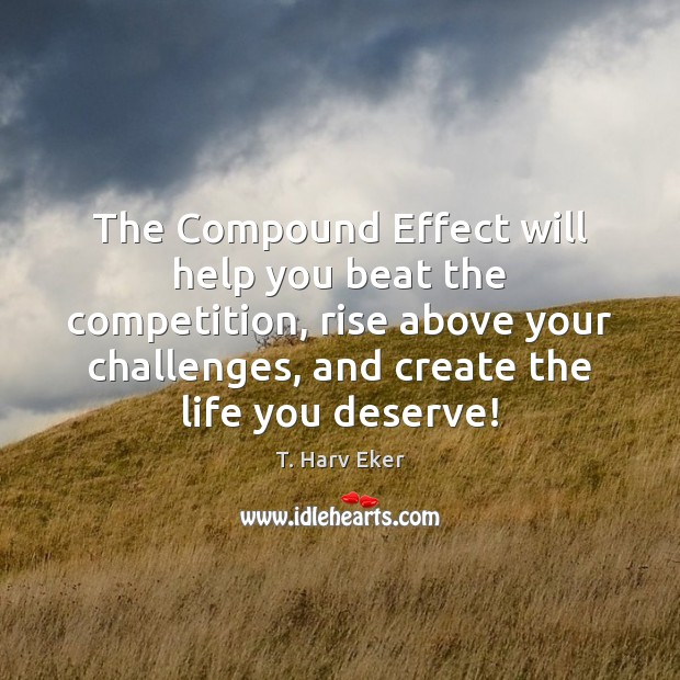 The Compound Effect will help you beat the competition, rise above your Image