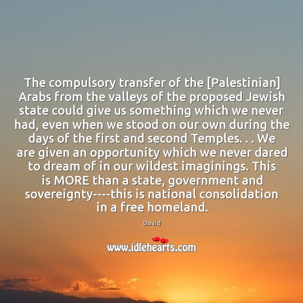 The compulsory transfer of the [Palestinian] Arabs from the valleys of the Image