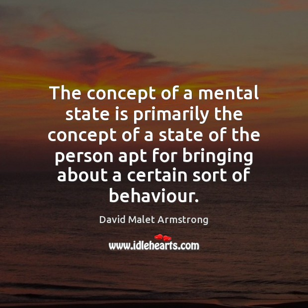 The concept of a mental state is primarily the concept of a Image
