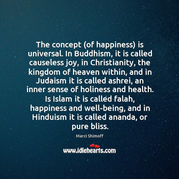 Image, The concept (of happiness) is universal. In Buddhism, it is called causeless