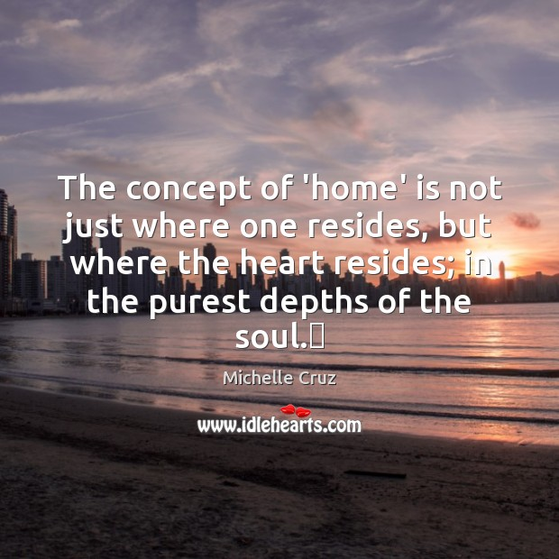 The concept of 'home' is not just where one resides, but where Image