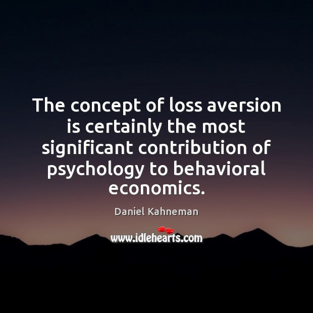 Image, The concept of loss aversion is certainly the most significant contribution of