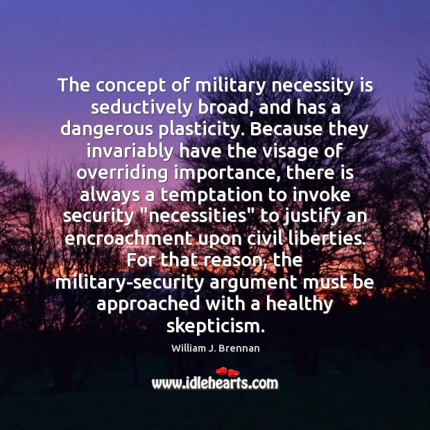 Image, The concept of military necessity is seductively broad, and has a dangerous