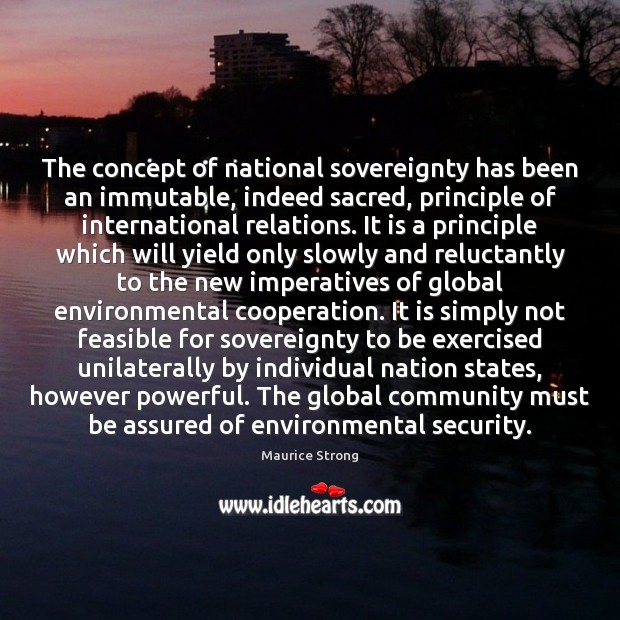 The concept of national sovereignty has been an immutable, indeed sacred, principle Image