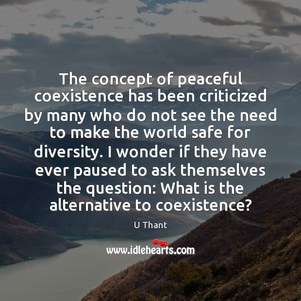 The concept of peaceful coexistence has been criticized by many who do Coexistence Quotes Image