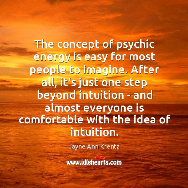Image about The concept of psychic energy is easy for most people to imagine.