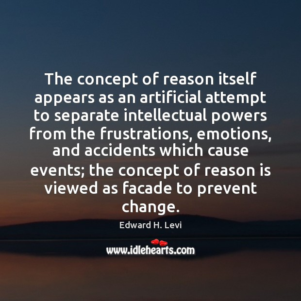Image, The concept of reason itself appears as an artificial attempt to separate