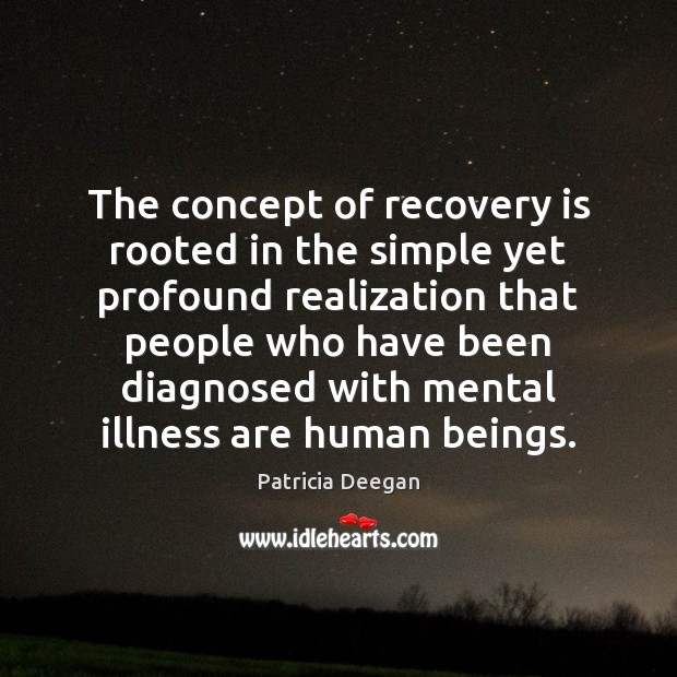 The concept of recovery is rooted in the simple yet profound realization Image