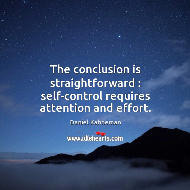 The conclusion is straightforward : self-control requires attention and effort. Image
