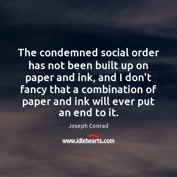 Image, The condemned social order has not been built up on paper and