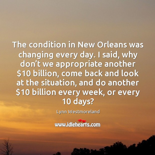 The condition in new orleans was changing every day. Image