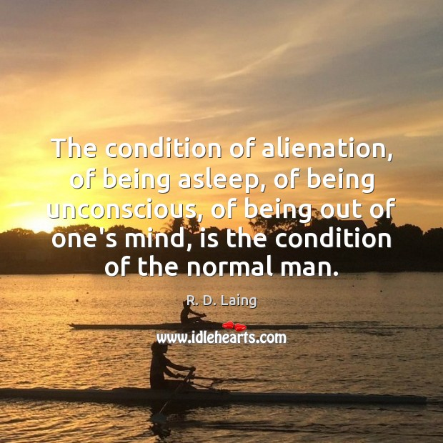 Image, The condition of alienation, of being asleep, of being unconscious, of being