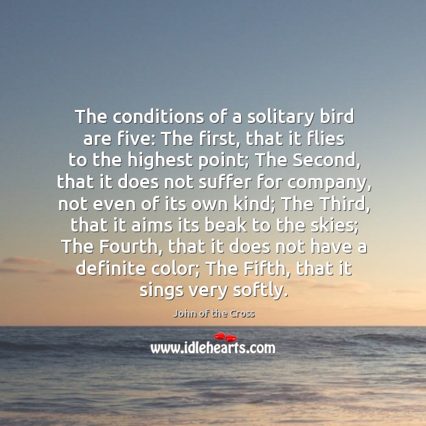 The conditions of a solitary bird are five: The first, that it Image