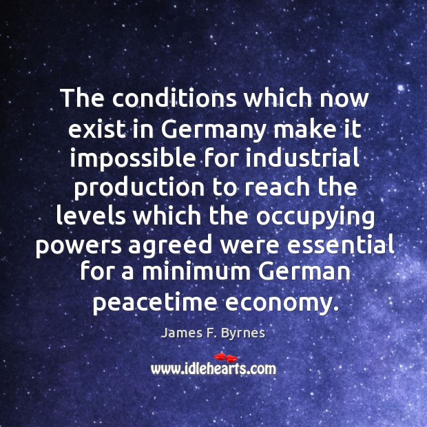 The conditions which now exist in germany make it impossible for industrial Image