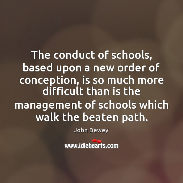 Image, The conduct of schools, based upon a new order of conception, is