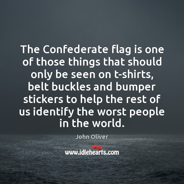 The Confederate flag is one of those things that should only be Image