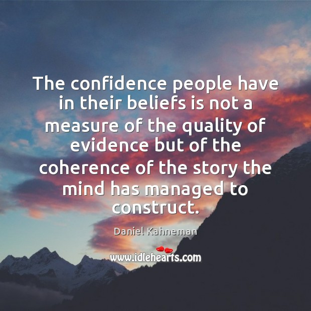 Image, The confidence people have in their beliefs is not a measure of